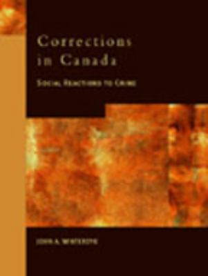 Corrections in Canada: Social Reactions to Crime 9780130844255
