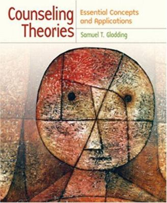 Counseling Theories: Essential Concepts and Applications 9780131138452