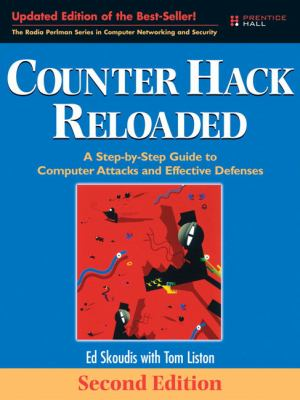 Counter Hack Reloaded: A Step-By-Step Guide to Computer Attacks and Effective Defenses 9780131481046