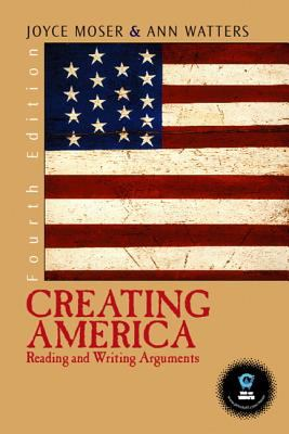 Creating America: Reading and Writing Arguments 9780131443860
