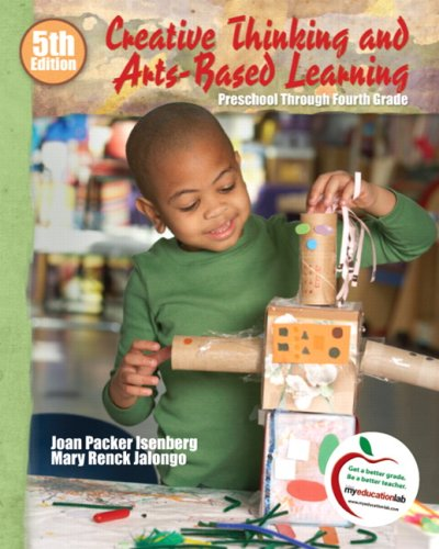 Creative Thinking and Arts-Based Learning: Preschool Through Fourth Grade 9780136039785