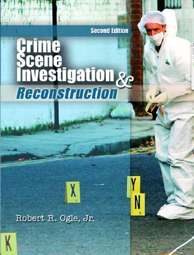 Crime Scene Investigation and Reconstruction: With Guidelines for Crime Scene Search and Physical Evidence Collection 9780131886070