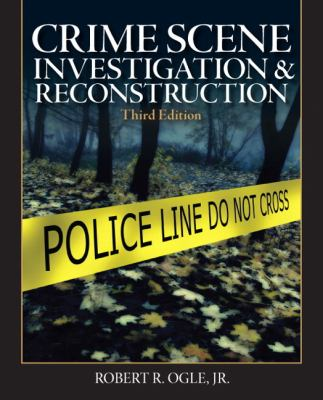 Crime Scene Investigation and Reconstruction 9780136093602