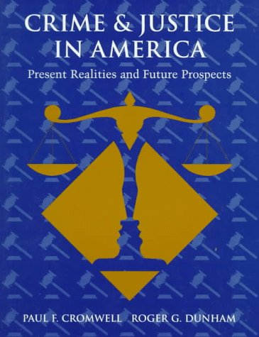 Crime and Justice in America: Realities and Future Prospects 9780132286367