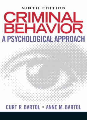 Criminal Behavior: A Psychological Approach 9780135050507