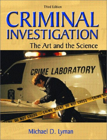 Criminal Investigation: The Art and the Science - 3rd Edition