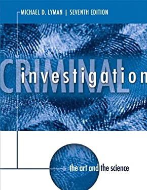 Criminal Investigation: The Art and the Science 9780133008517