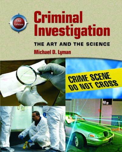 Criminal Investigation: The Art and the Science 9780136133063