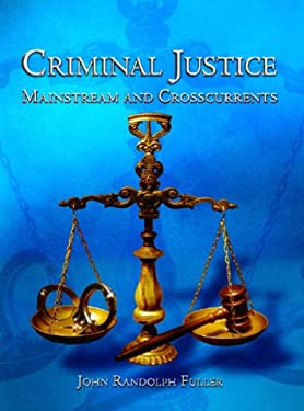 Criminal Justice: Mainstream and Crosscurrents 9780131122550