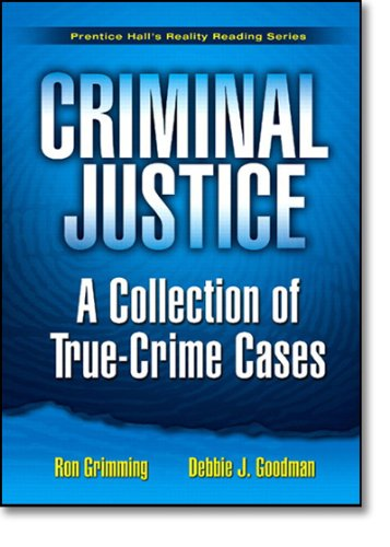 Criminal Justice: A Collection of True-Crime Cases 9780131745704