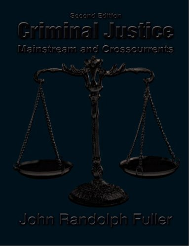 Criminal Justice: Mainstream and Crosscurrents 9780135042625