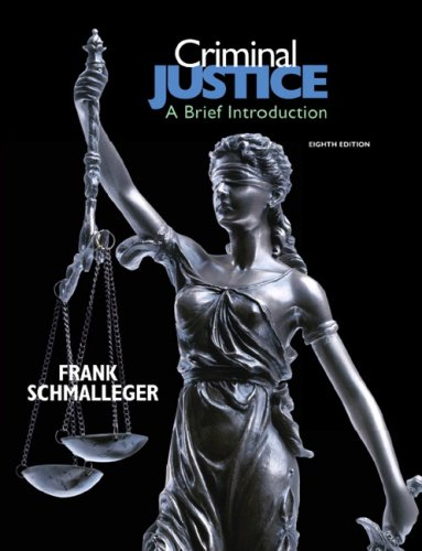 Criminal Justice: A Brief Introduction 9780137145539