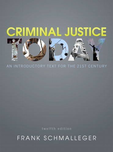 Criminal Justice Today: An Introductory Text for the 21st Century 9780132739818