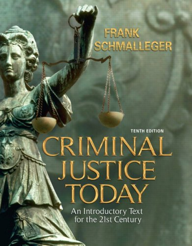 Criminal Justice Today : An Introductory Text for the 21st Century by Frank...
