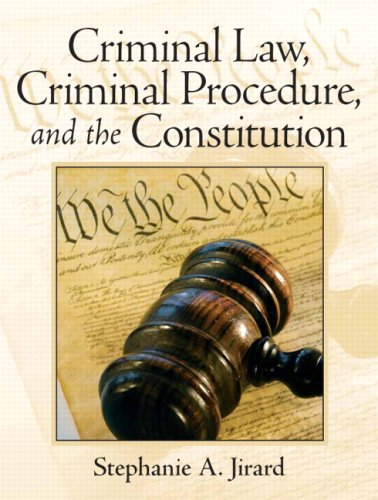 Criminal Law, Criminal Procedure, and the Constitution 9780131756311