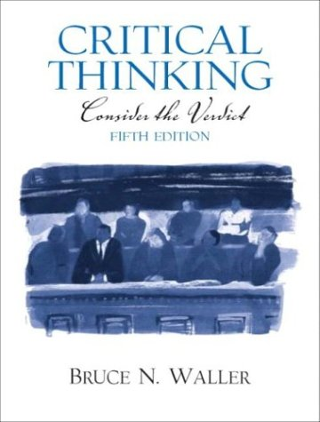 Critical Thinking: Consider the Verdict 9780131896666