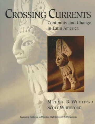 Crossing Currents: Continuity and Change in Latin America 9780136564713