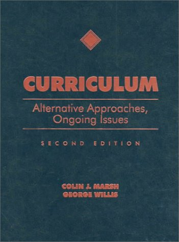 Curriculum: Alternative Approaches, Ongoing Issues 9780137570713