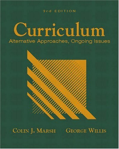 Curriculum: Alternative Approaches, Ongoing Issues 9780130945129