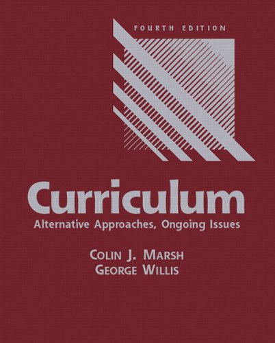 Curriculum: Alternative Approaches, Ongoing Issues 9780131715103