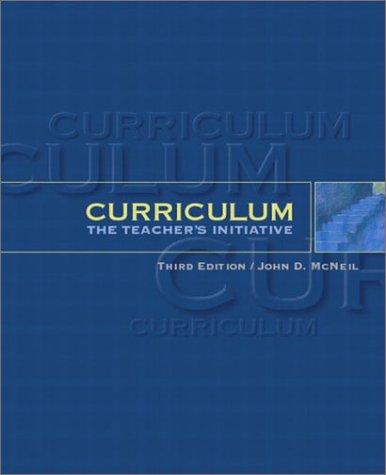 Curriculum: The Teacher's Initiative - 3rd Edition