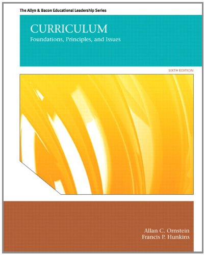 Curriculum: Foundations, Principles, and Issues 9780132678100