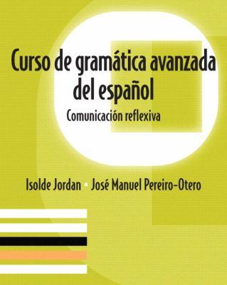 Curso de Gramática Avanzada del Español : Comunicación Reflexiva