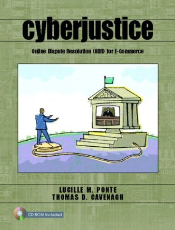 CyberJustice: Online Dispute Resolution (ODR) for E-Commerce [With CDROM] 9780130986368