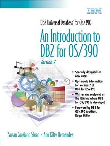 DB2 Universal Database for OS/390: An Introduction to DB2 Os390 Version 7 9780130198488