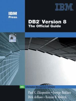 DB2(R) Version 8: The Official Guide 9780131401587