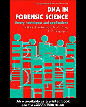 DNA in Forensic Science: Theory, Techniques and Applications 9780132175067