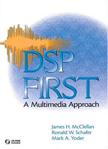 DSP First: A Multimedia Approach - McClellen, James H. / Yoder, M. A. / Yoder, Mark
