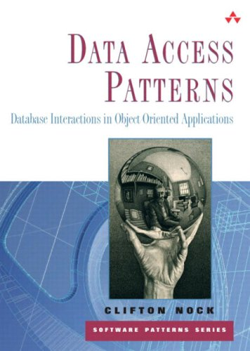 Data Access Patterns: Database Interactions in Object-Oriented Applications 9780131401570