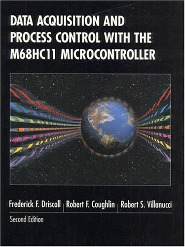 Data Acquisition and Process Control with the M68hc11 Microcontroller 9780137799763