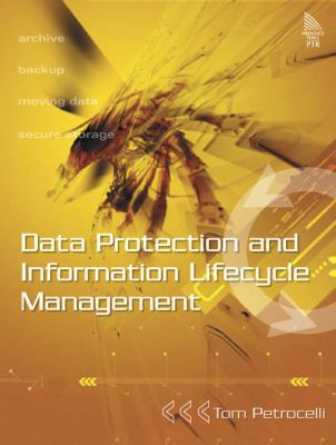 Data Protection and Information Lifecycle Management 9780131927575