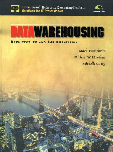 Data Warehousing: Architecture and Implementation [With *] 9780130809025