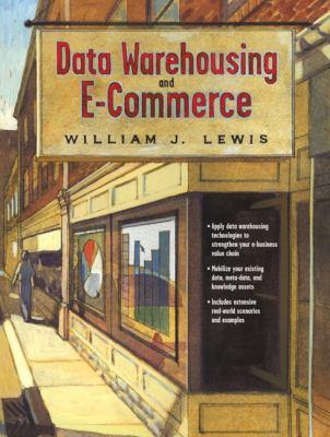 Data Warehousing and E-Commerce 9780130911544