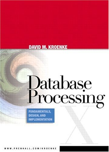 Database Processing: Fundamentals, Design, and Implementation 9780131672673