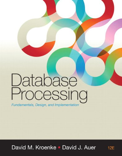 Database Processing: Fundamentals, Design, and Implementation 9780132145374