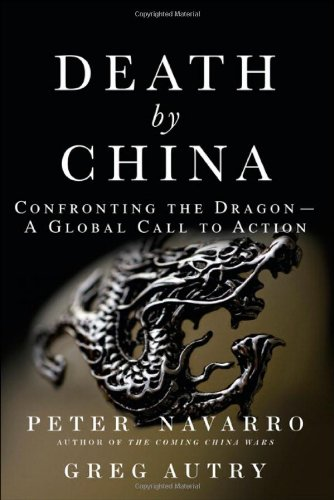 Death by China: Confronting the Dragon - A Global Call to Action 9780132180238