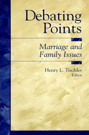 Debating Points: Marriage and Family Issues 9780137997275