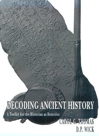 Decoding Ancient History: A Toolkit for the Historian as Detective