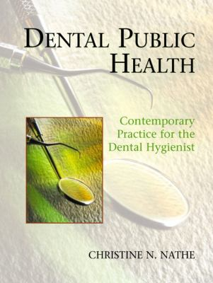 Dental Public Health: Contemporary Practice for the Dental Hygienist 9780130851574