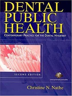 Dental Public Health: Contemporary Practice for the Dental Hygienist 9780131134447