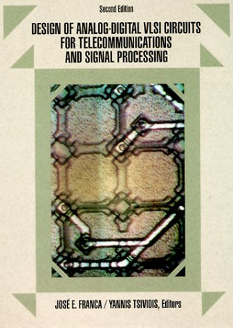 Design of Analog-Digital VLSI Circuits for Telecommunications and Signal Processing 9780132036399