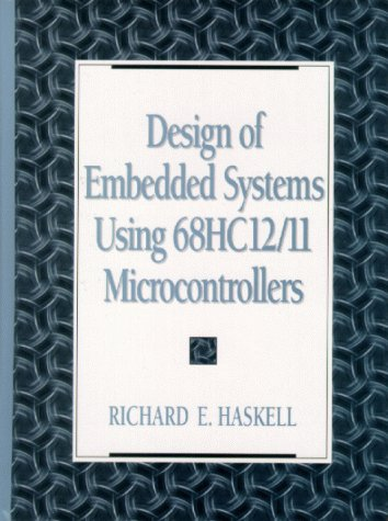 Design of Embedded Systems Using 68hc12/11 Microcontrollers 9780130832085