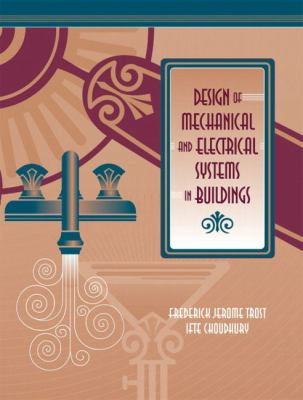 Design of Mechanical and Electrical Systems in Buildings 9780130972354