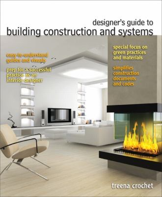 Designer's Guide to Building Construction and Systems for Residential and Commercial Structures 9780132414289