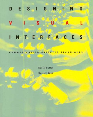 Designing Visual Interfaces: Communication Oriented Techniques 9780133033892