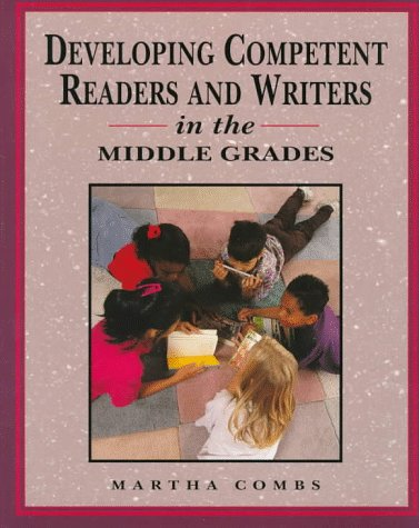 Developing Competent Readers and Writers for Middle Grades 9780133764352